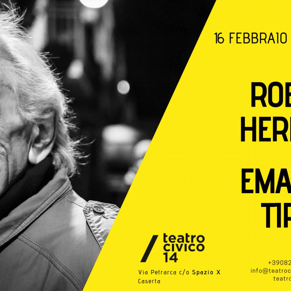 Roberto HERLITZKA ed Emanuele TIRELLI  al Teatro Civico 14