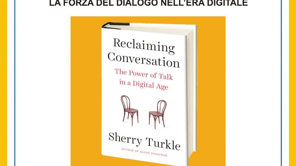 La conversazione necessaria di Sherry Tourkle