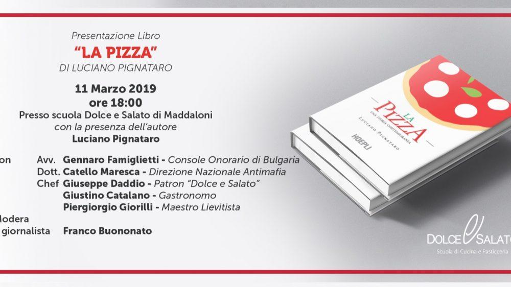 """L'11 marzo alla Dolce & Salato la presentazione del libro di Luciano Pignataro  """"La pizza. Una storia contemporanea""""."""