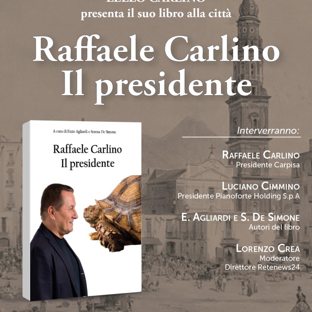 """Un'altra idea di Napoli Incontro-dibattito in occasione della presentazione del libro """"RAFFAELE CARLINO. IL PRESIDENTE"""" Gran Caffè Gambrinus, Mercoledì 12 febbraio – ore 17,30"""