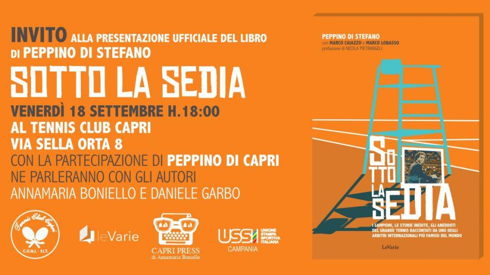 """""""Sotto la sedia"""": presentazione del libro di Peppino Di Stefano al Tennis Club Capri venerdì 18 settembre(ore 18)"""