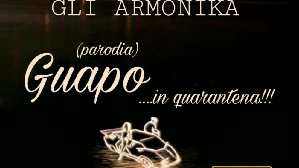 """""""GUAPO… (in quarantena)"""", il nuovo singolo """"contagioso"""" degli Armonika"""