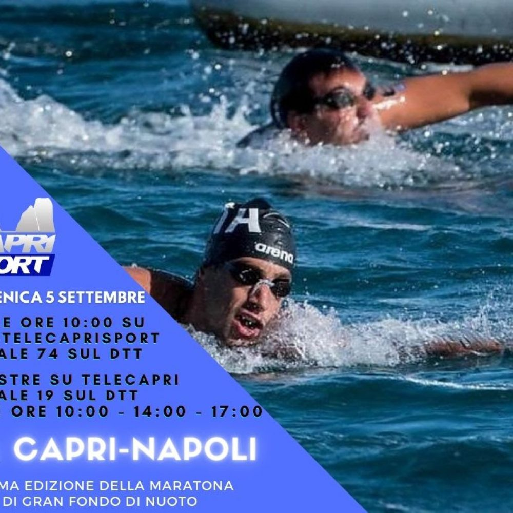"""Su TCS-TeleCapriSport (canale 74) la 56esima edizione della Maratona di Gran Fondo di Nuoto """"Capri-Napoli"""" – In diretta"""